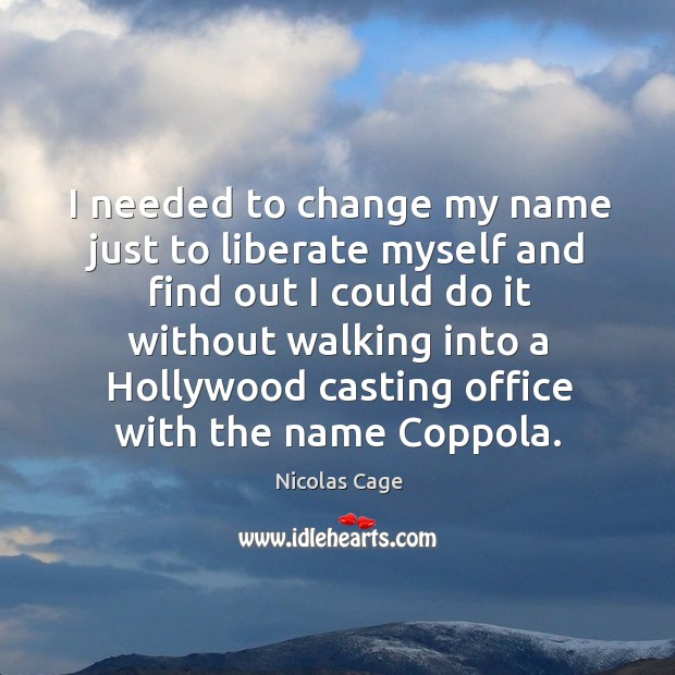 Image, I needed to change my name just to liberate myself and find