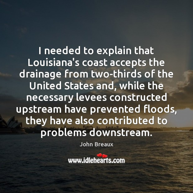 I needed to explain that Louisiana's coast accepts the drainage from two-thirds Image