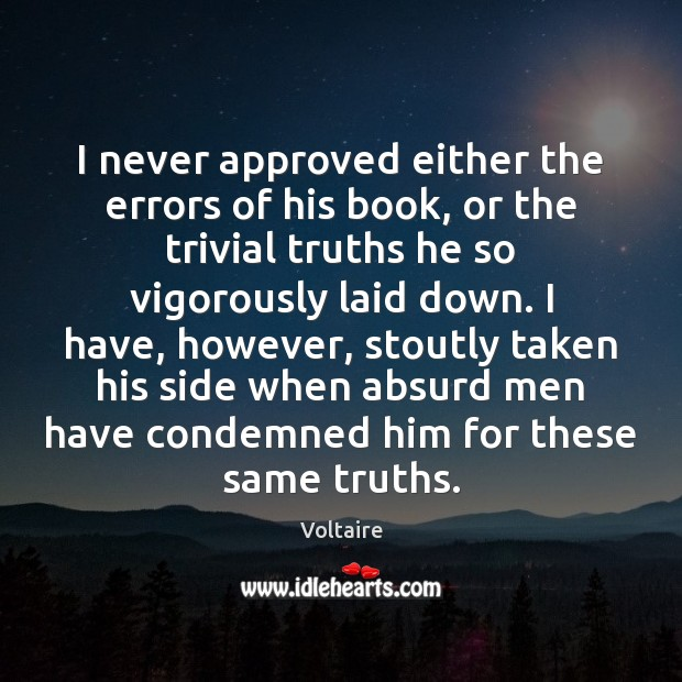 I never approved either the errors of his book, or the trivial Image