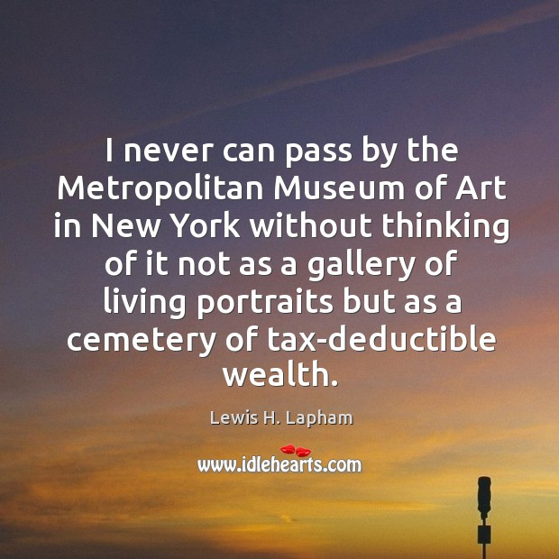 Image, I never can pass by the metropolitan museum of art in new york without thinking