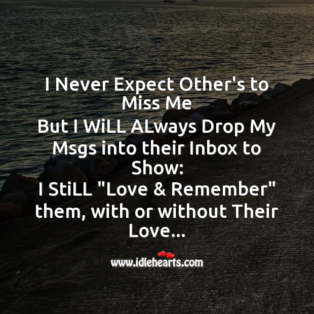 I never expect other's to miss me Missing You Messages Image