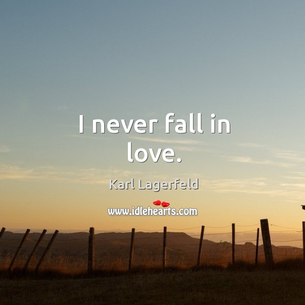 I never fall in love. Image