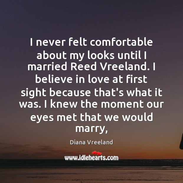 Image, I never felt comfortable about my looks until I married Reed Vreeland.