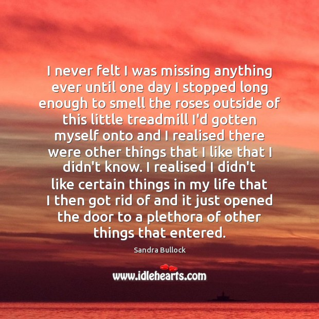 I never felt I was missing anything ever until one day I Image