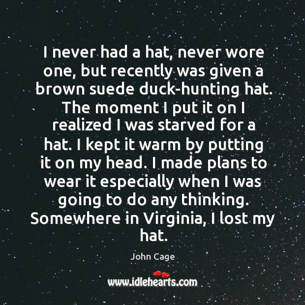I never had a hat, never wore one, but recently was given Image