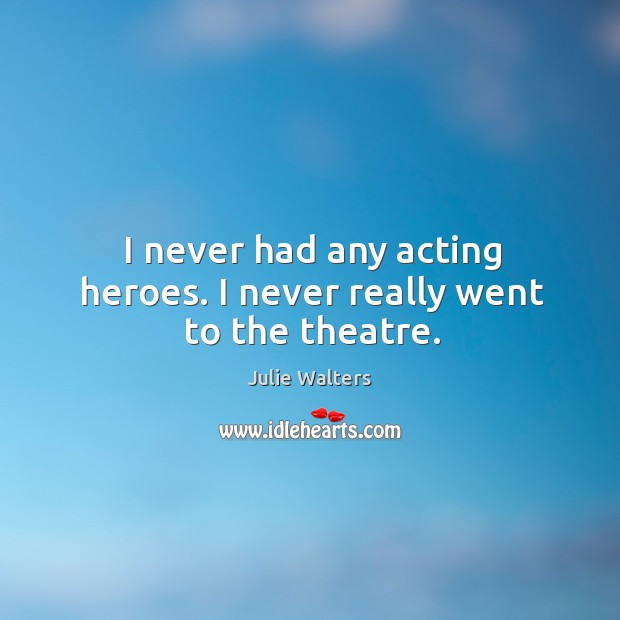 Picture Quote by Julie Walters