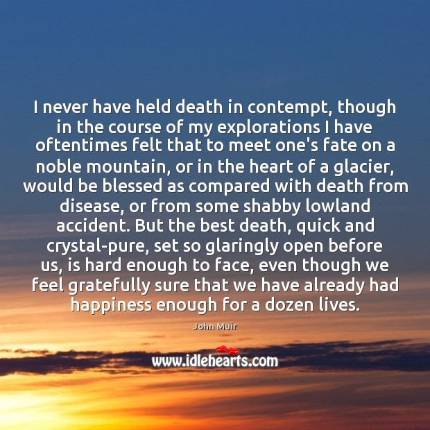 I never have held death in contempt, though in the course of Image