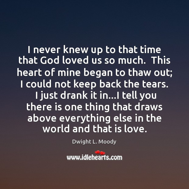 I never knew up to that time that God loved us so Image