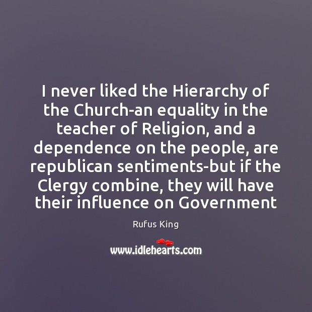 I never liked the Hierarchy of the Church-an equality in the teacher Image