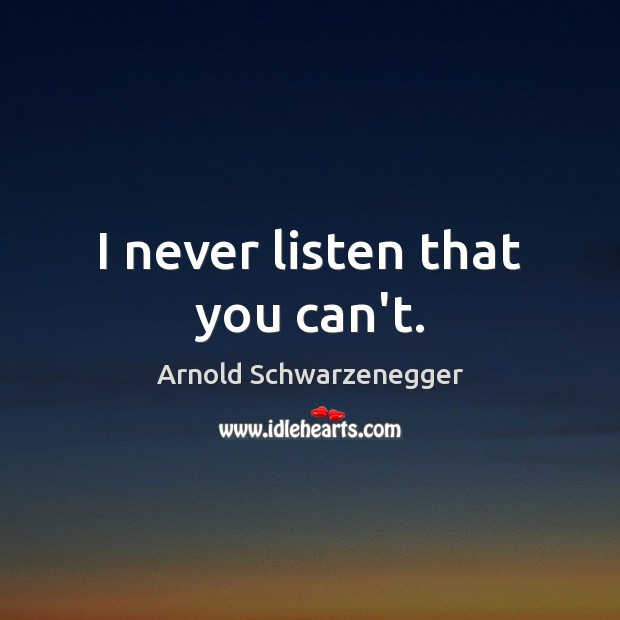 Image, I never listen that you can't.