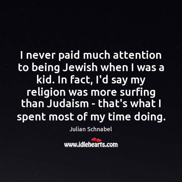 I never paid much attention to being Jewish when I was a Image