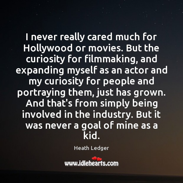 I never really cared much for Hollywood or movies. But the curiosity Image