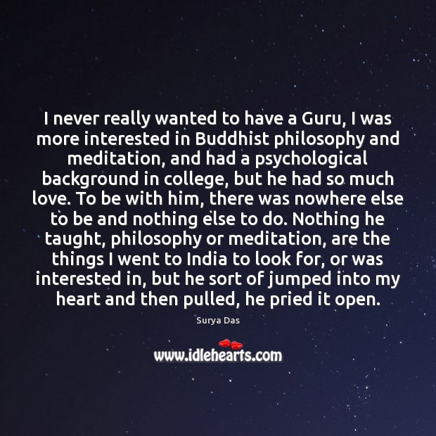 I never really wanted to have a Guru, I was more interested Image