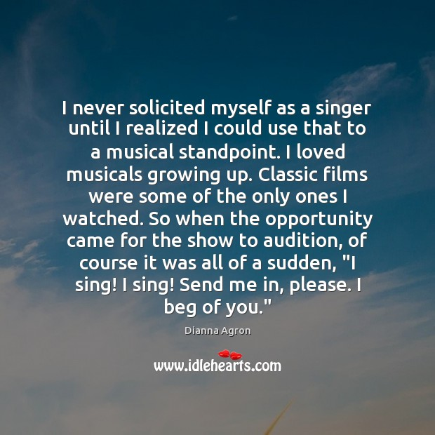 Image, I never solicited myself as a singer until I realized I could