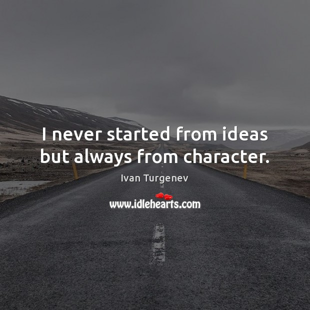 I never started from ideas but always from character. Image