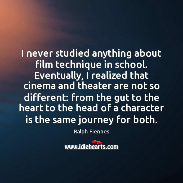 I never studied anything about film technique in school. Eventually, I realized Image