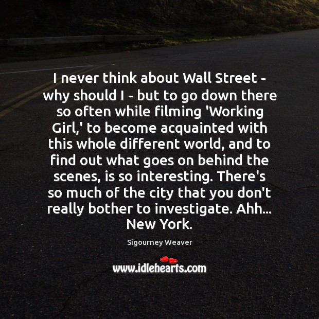 I never think about Wall Street – why should I – but Image