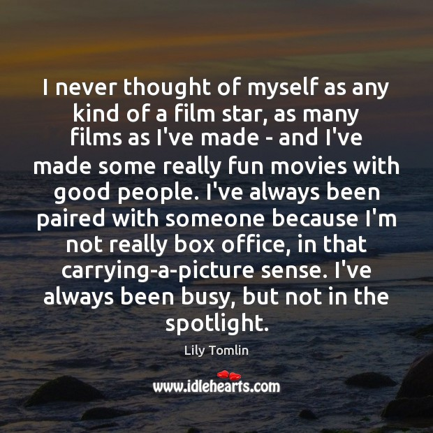 I never thought of myself as any kind of a film star, Image