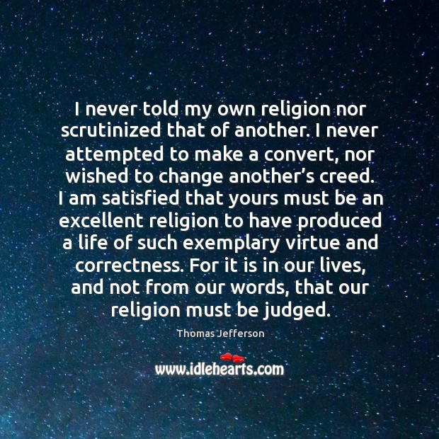 Image, I never told my own religion nor scrutinized that of another.