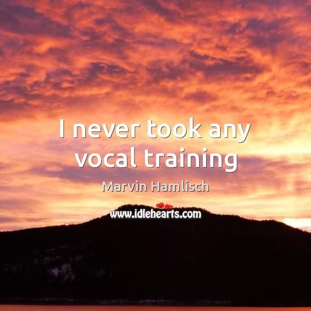 I never took any vocal training Image