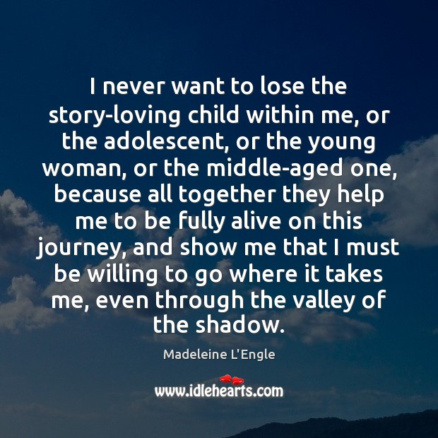 I never want to lose the story-loving child within me, or the Image