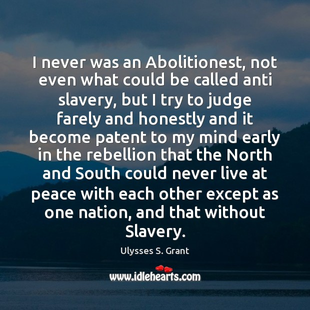 Image, I never was an Abolitionest, not even what could be called anti