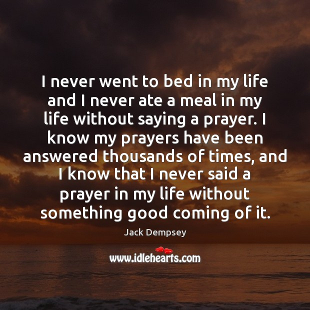 I never went to bed in my life and I never ate Jack Dempsey Picture Quote