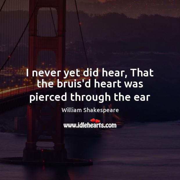 Image, Did, Ear, Ears, Hear, Heart, Never, Pierced, Through, Was, Yet