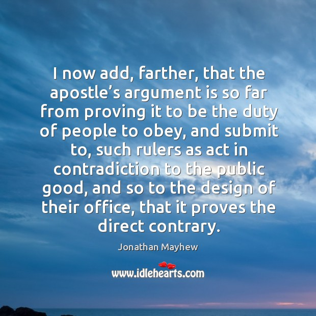 I now add, farther, that the apostle's argument is so far from proving it to be the duty of people to obey Image