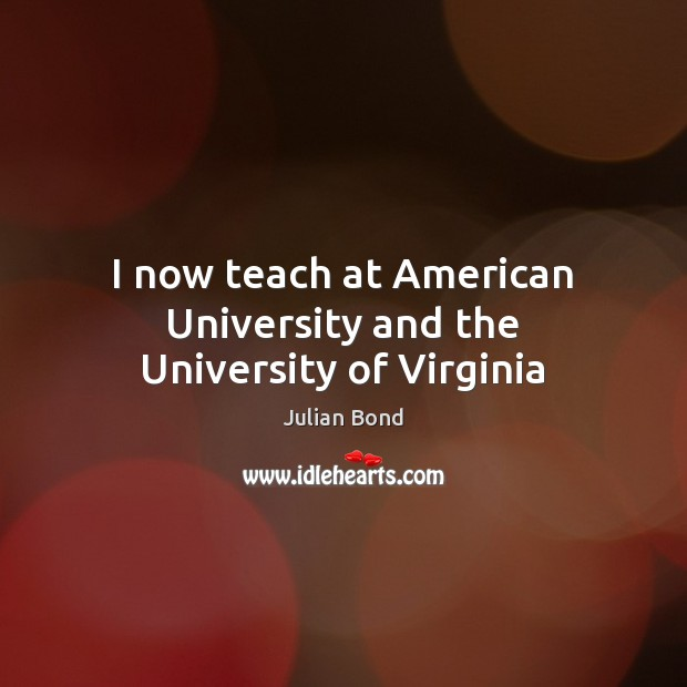 I now teach at American University and the University of Virginia Image