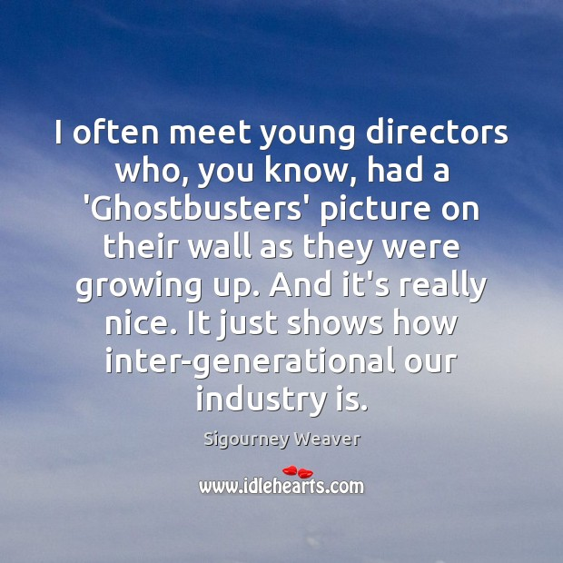 I often meet young directors who, you know, had a 'Ghostbusters' picture Image