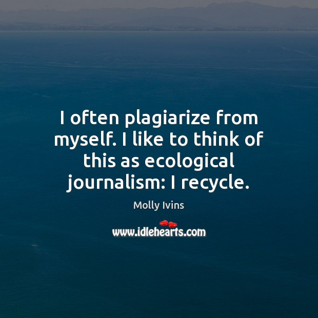 I often plagiarize from myself. I like to think of this as Image