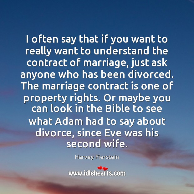 I often say that if you want to really want to understand Divorce Quotes Image