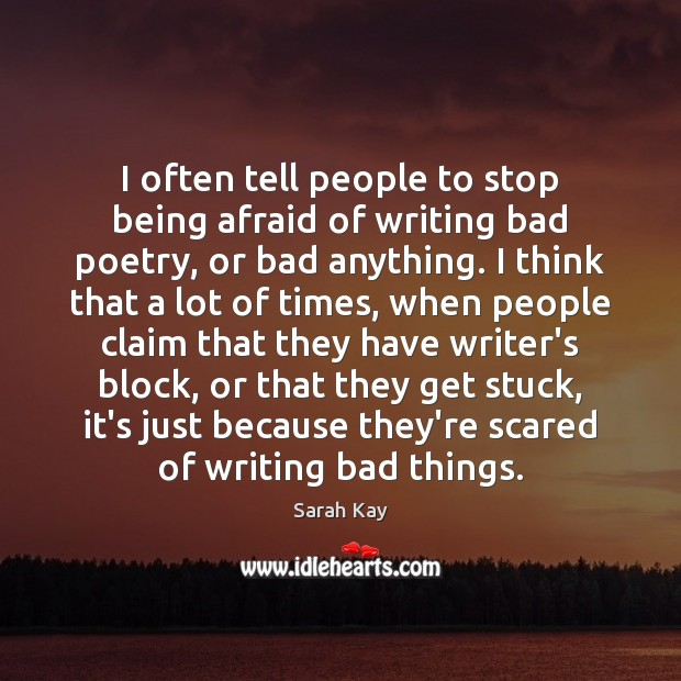 I often tell people to stop being afraid of writing bad poetry, Image