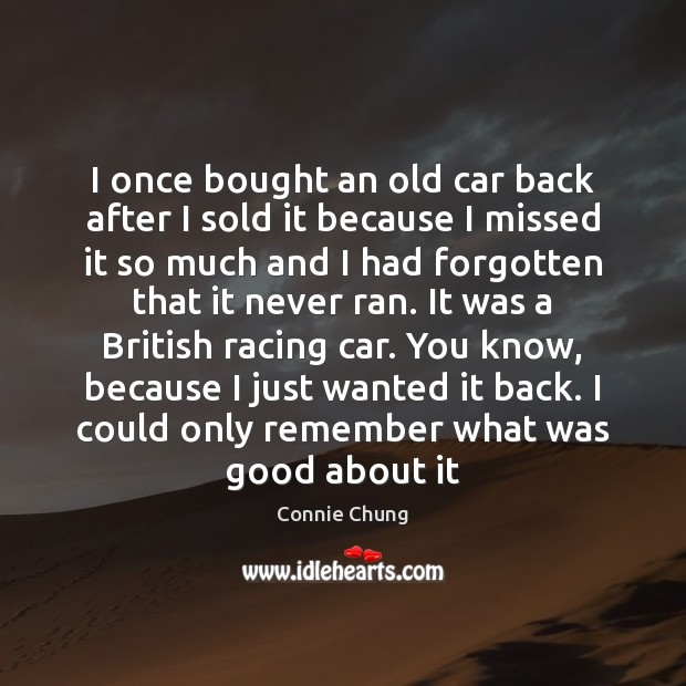 I once bought an old car back after I sold it because Image