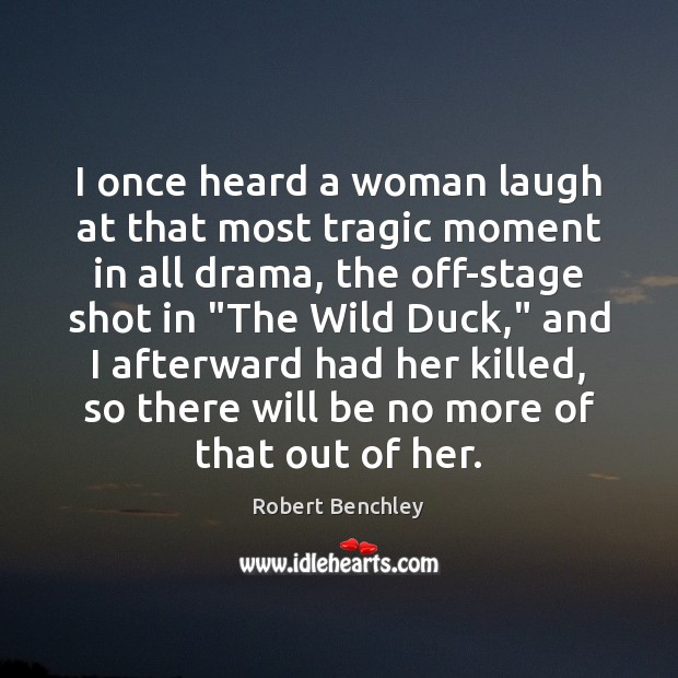 I once heard a woman laugh at that most tragic moment in Image