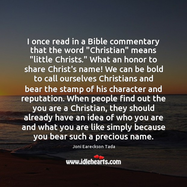 """Image, I once read in a Bible commentary that the word """"Christian"""" means """""""