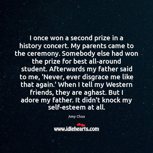 I once won a second prize in a history concert. My parents Amy Chua Picture Quote