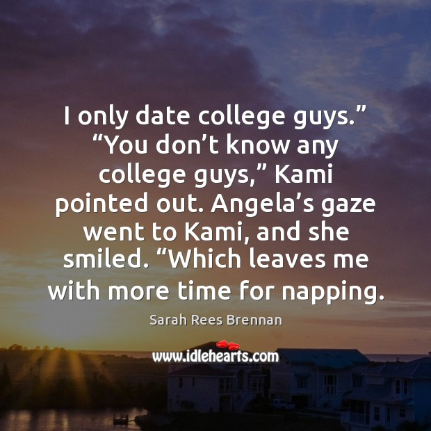 """I only date college guys."""" """"You don't know any college guys,"""" Image"""