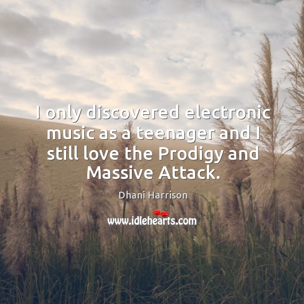 I only discovered electronic music as a teenager and I still love Image