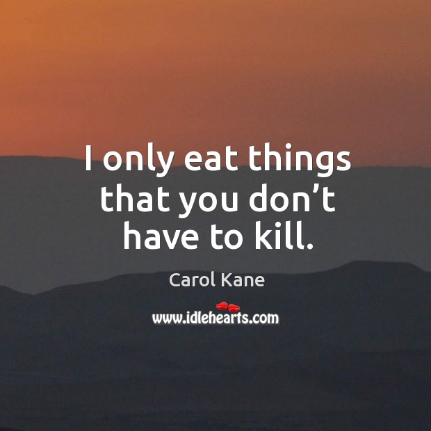 Picture Quote by Carol Kane