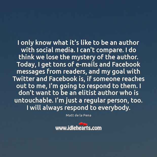 I only know what it's like to be an author with social Social Media Quotes Image