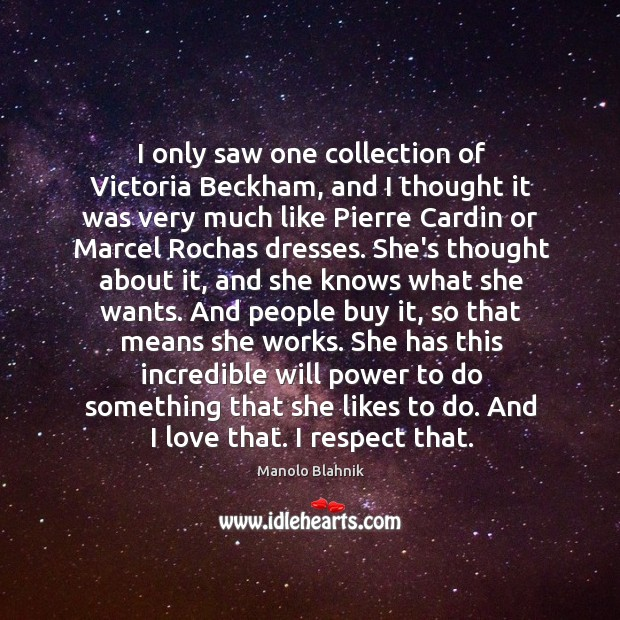 I only saw one collection of Victoria Beckham, and I thought it Will Power Quotes Image