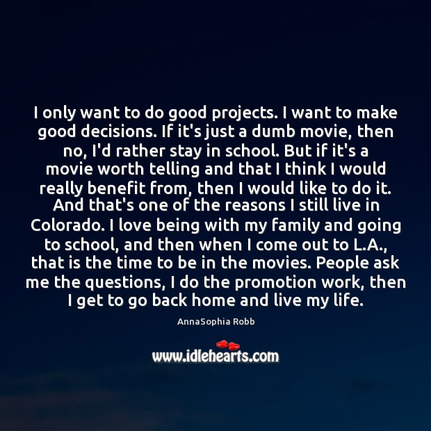 Image, I only want to do good projects. I want to make good