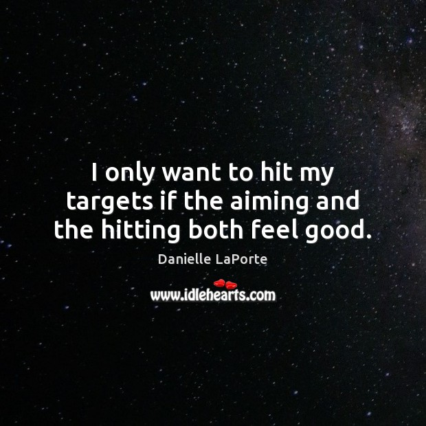I only want to hit my targets if the aiming and the hitting both feel good. Image