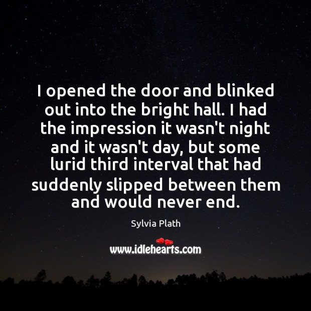 I opened the door and blinked out into the bright hall. I Image