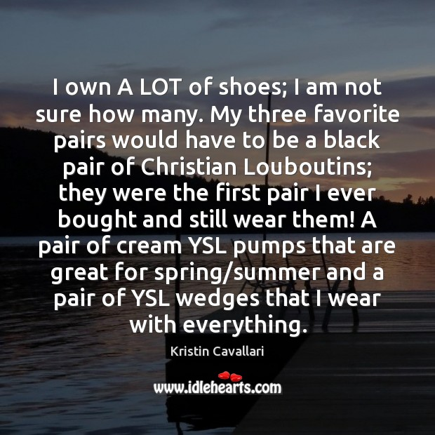 I own A LOT of shoes; I am not sure how many. Image