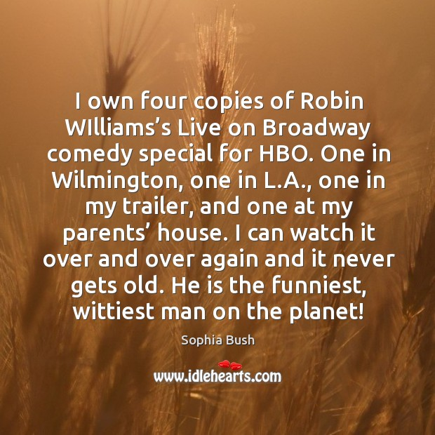 Image, I own four copies of robin williams's live on broadway comedy special for hbo.