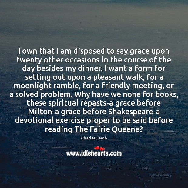 I own that I am disposed to say grace upon twenty other Exercise Quotes Image