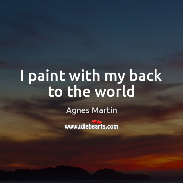 Image, I paint with my back to the world